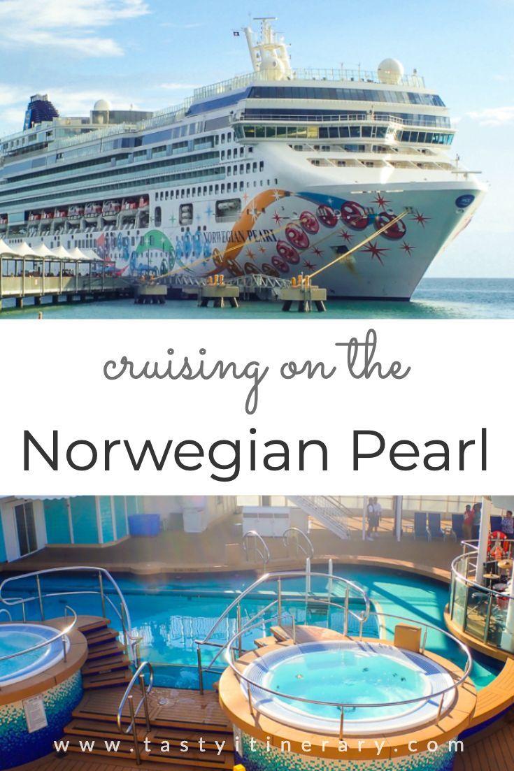Review Cruising The Norwegian Pearl Tasty Itinerary Norwegian Pearl Norwegian Cruise Cruise Ship