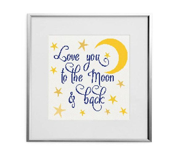 Love you to the Moon and back cross stitch pattern phrases