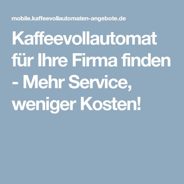 Kaffeevollautomat Für Ihre Firma Finden   Mehr Service, Weniger Kosten!