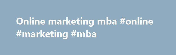 Online marketing mba #online #marketing #mba http://pennsylvania.remmont.com/online-marketing-mba-online-marketing-mba/  # Marketing PlanThis is a bare-bones marketing plan template. It contains headings for the basic essentials including situation analysis, market segmentation, alternatives, recommended strategy and its implications. Market SegmentationAn introduction to market segmentation and some bases for segmenting consumer markets and business markets. The Marketing MixDiagram of the…