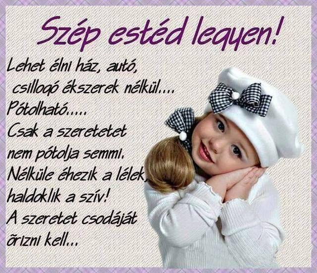 Jó éjszakát,szép álmokat!,Jó reggelt!Legyen szép a napod!,Jó éjszakát,szép álmokat!,Jó reggelt!Legyen szép a napod!,Jó reggelt!Legyen szép a napod!,Jó éjszakát,szép álmokat!,Jó reggelt!Legyen szép a napod!,Jó éjszakát,szép álmokat!,Jó reggelt!Legyen szép a napod!,Jó éjszakát,szép álmokat!, - yulchee Blogja - Dsida Jenő, Babits Mihály,A nap idézete,A nap idézete/Lucien del Mar/,A nap verse,Ady Endre,Anthony de Mello,Anyáknapja,Az életről,Baranyi Ferenc,Bella István,Bényei…
