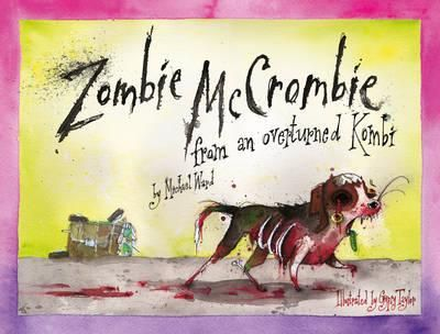 Zombie McCrombie from an Overturned Kombi