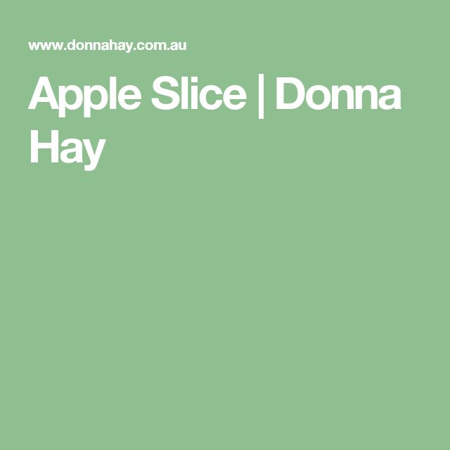 Apple Slice | Donna Hay