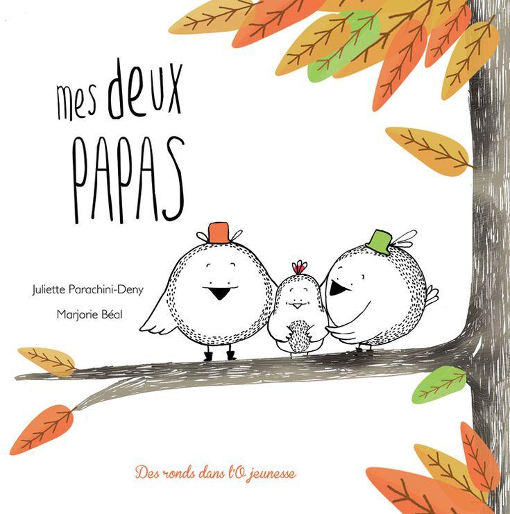 Mes deux papas de Juliette Parachini-Deny, illustré par Marjorie Béal Des ronds dans l'O