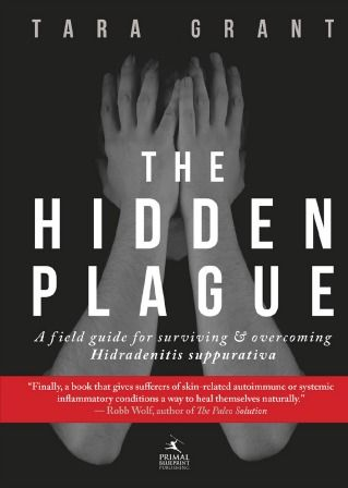 Paleo Autoimmune Protocol Cure For The Hidden Plague: Hidradenitis Suppurativa