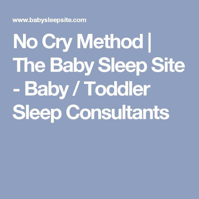 No Cry Method   The Baby Sleep Site - Baby / Toddler Sleep Consultants