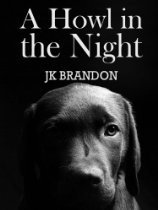 A Howl in the Night  By JK Brandon