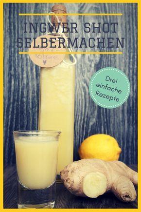 Schnelle Ingwer Shot Rezepte: 3 genial-einfache Ideen zum Selbermachen
