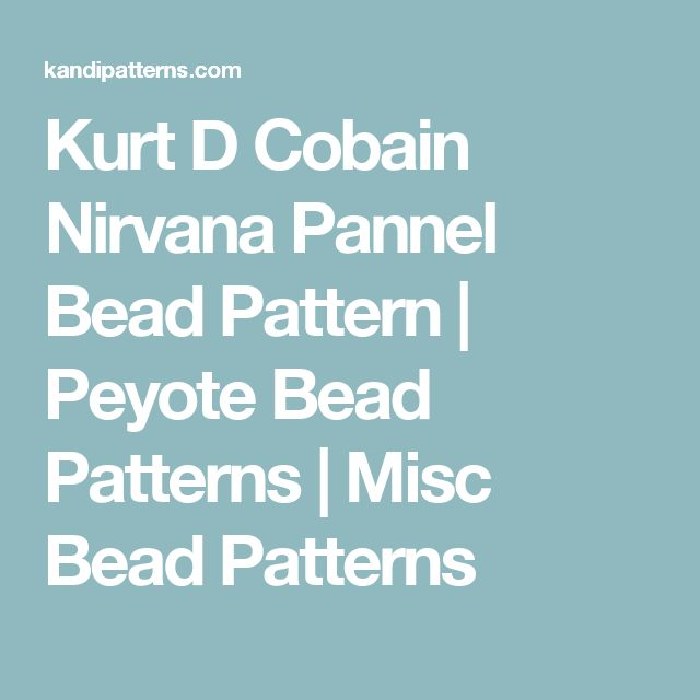 Kurt D Cobain Nirvana Pannel Bead Pattern | Peyote Bead Patterns | Misc Bead Patterns