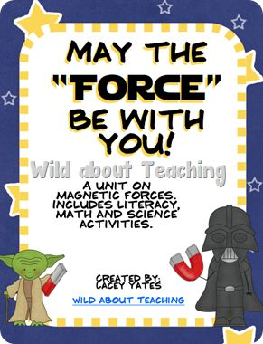 """""""May the Force Be With You""""-Magnets unit with 4 science activities, 3 literacy activities and 3 math activities!"""