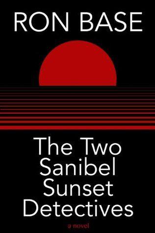 The Two Sanibel Sunset Detectives (Sanibel Sunset Detective series, #4) by Ron Base. #MiltonON
