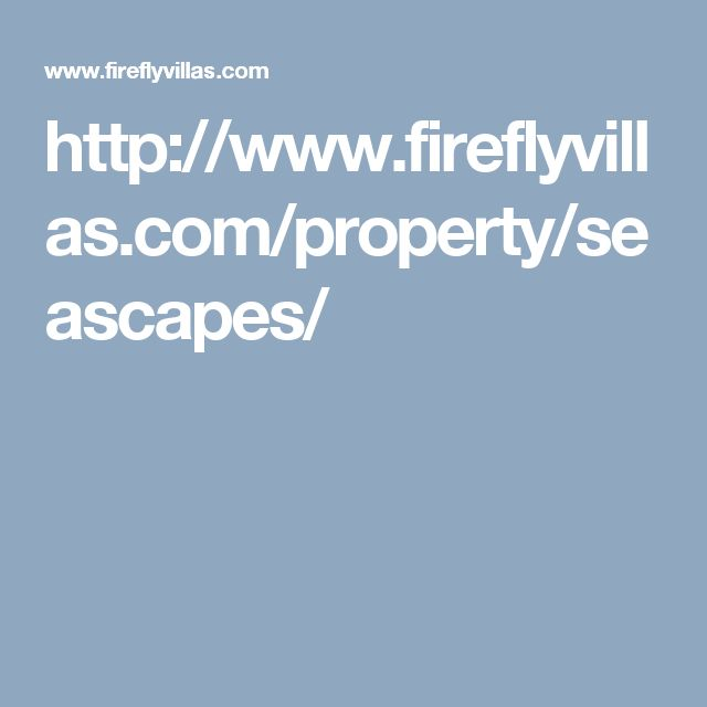 http://www.fireflyvillas.com/property/seascapes/