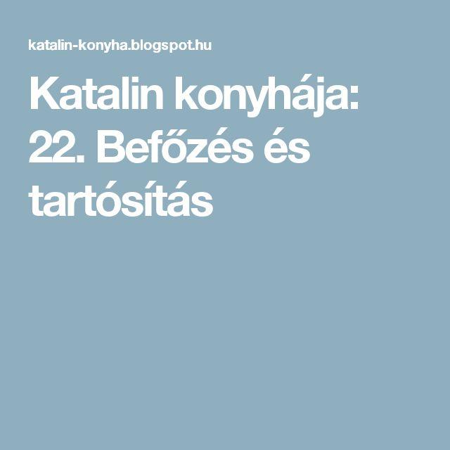 Katalin konyhája: 22. Befőzés és tartósítás