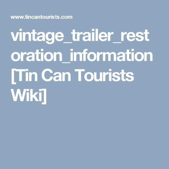 vintage_trailer_restoration_information [Tin Can Tourists Wiki]