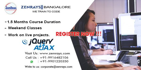 Are you looking for the best Jquery Training in Bangalore? Hands-on Training, Work on Jquery Live Project in Bangalore. Classroom and Online Training in Bangalore. Check out our course contents at http://zenrays.com/jquery-ajax-training | Call +91 9916482106 to reserve a seat, WhatsApp at +91 9901220350 or Write to us at corporate@zenrays.com