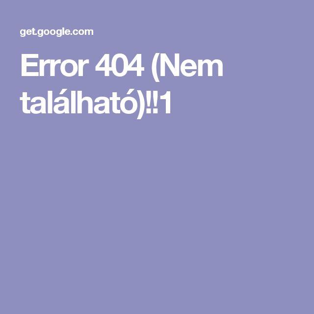 Error 404 (Nem található)!!1