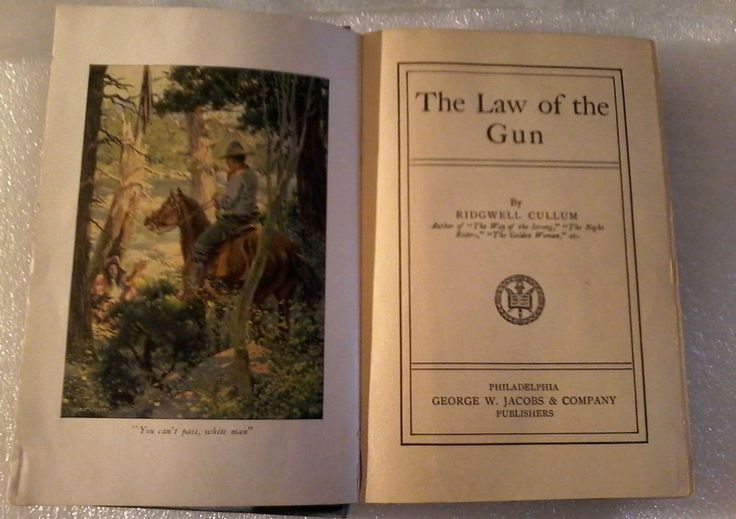 ANTIQUE BOOK : Law of the Gun by Ridgwell Cullum 1918 Hardcover Illustrated