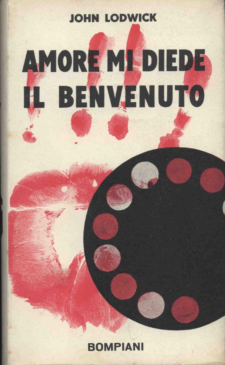 John Lodwick Amore mi diede il benvenuto  1955 traduzione Lorenzo Brunetti, sovracoperta di Bruno Munari, 16mo 364pp - Hardcover con sovracoperta