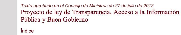 Texto aprobado en el Consejo de Ministros de 27 de julio de 2012  Proyecto de ley de Transparencia, Acceso a la Información Pública y Buen Gobierno