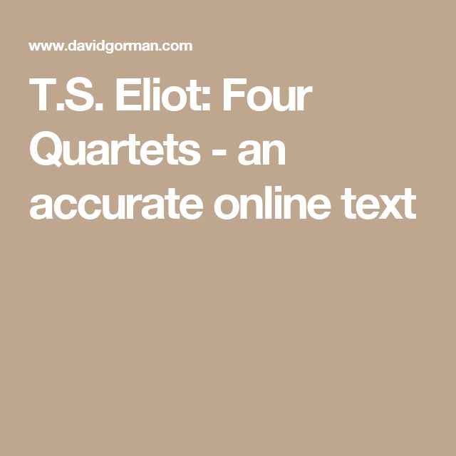 T.S. Eliot: Four Quartets - an accurate online text