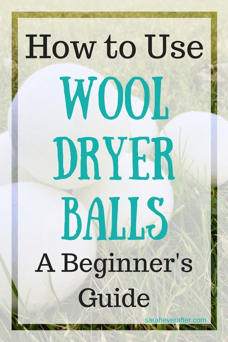 The Benefits Of Wool Dryer Balls And How To Use Them Dryer Balls