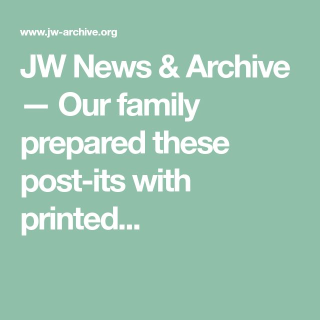 JW News & Archive — Our family prepared these post-its with printed...