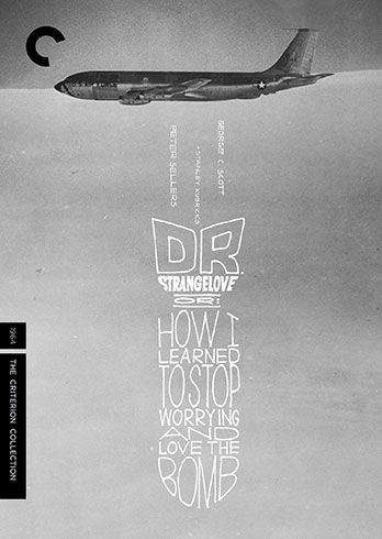Dr. Strangelove, or: How I Learned to Stop Worrying and Love the Bomb (1964) - The Criterion Collection
