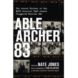Able Archer 83 by Nate Jones & Thomas S. Blanton