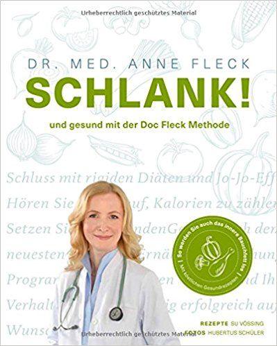 Schlank! und gesund mit der Doc Fleck Methode: Amazon.de: Dr. med. Anne Fleck Gesundheit und Fitness, Clean Eating – Snacks, Diät und abnehmen, Schneller Gewichtsverlust, Diet zum Abnehmen, Abnehmtipps. Fitness, gesunde Getränke, Sportnahrung, Gesundheit und Fitness Diät Fitness Kardio #diet #fitness #diät #abnehmen