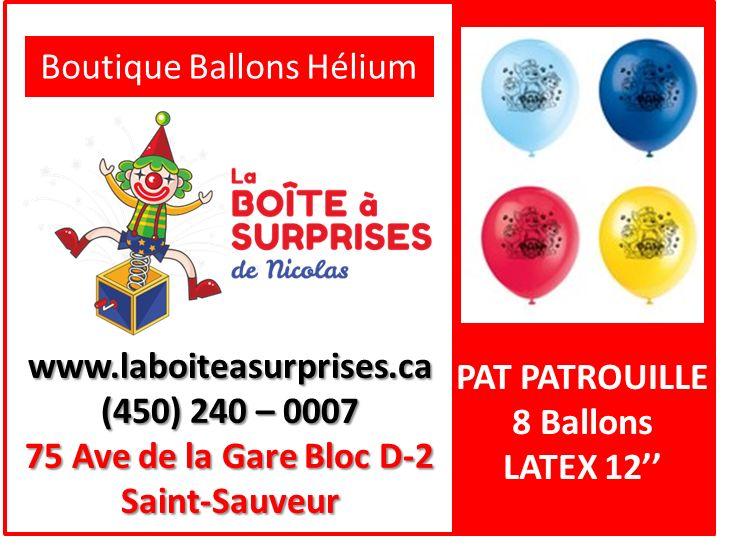 Ballons Latex Hélium St-Sauveur de la Pat Patrouille #patpatrouille dans la Boutique de St-Sauveur #stsauveur 450-240-0007 info@laboiteasurprises.ca