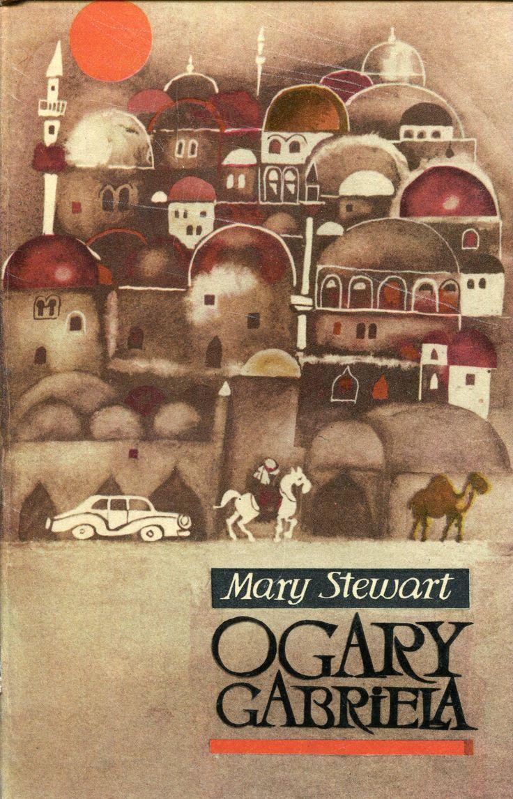 """""""Ogary Gabriela"""" (The Gabriel Hounds) Mary Stewart Translated by Zofia Sroczyńska Cover by Ewa Salamon Published by Wydawnictwo Iskry 1970"""