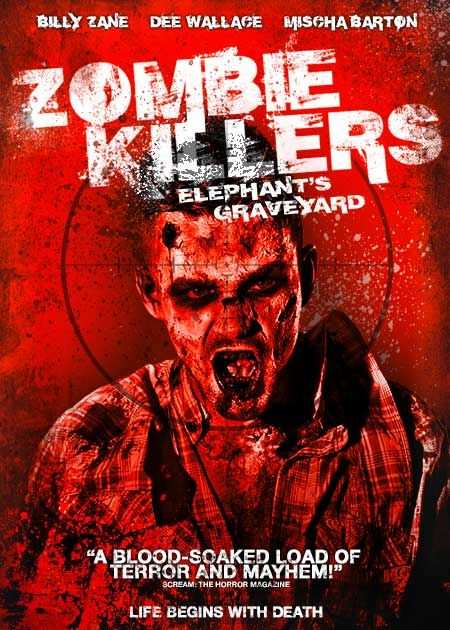 Zombie Killers: Elephant's Graveyard (2015)  Dir. B. Harrison Smith  Billy Zane, Dee Wallace, Mischa Barton