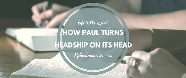 Ephesians 5:21-33 is often cited to endorse male leadership in the home. But he relationship between husbands and wives is not what is Paul addressing here.