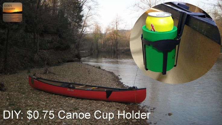 Diy 0 75 Cup Holders For Your Canoe Camping Fishing