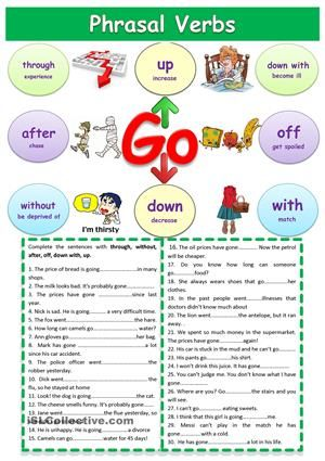 I created this worksheet to help my students understand phrasal verbs with go. It contains picture dictionary and an exercise where students must fill in the gaps with the correct phrasal verb. - ESL worksheets