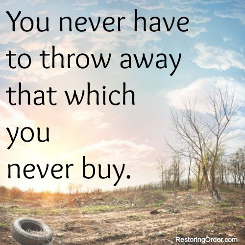 Proper buying is the first line of attack in #organizing. Don't buy what you don't need. The reason pruning takes multiple passes is because you're not sure if you need that thing because you hadn't been thinking about it.