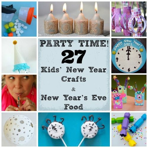 Party Time! 27 Kids' New Year Crafts and New Year's Eve Food