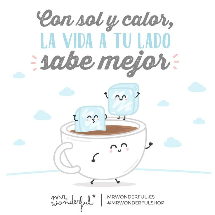 Con sol y calor, la vida a tu lado sabe mejor Mr Wonderful
