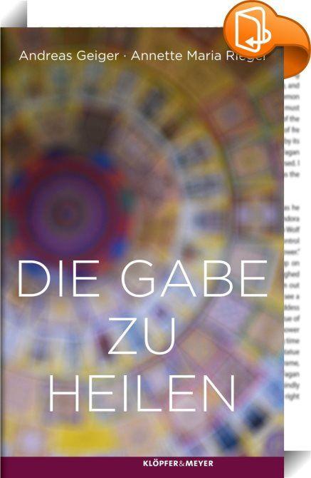 Die Gabe zu heilen    :  Und es gilt, alles in allem, das alte deutsche Sprichwort: »Wer heilt, hat recht«.