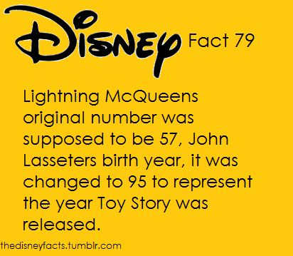 Disney Fact #79: Lightning McQueen's original number was supposed to be 57, John…