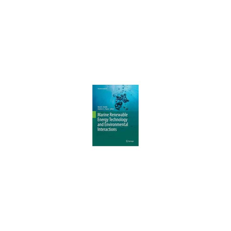 Marine Renewable Energy Technology and Environmental Interactions (Reprint) (Paperback)