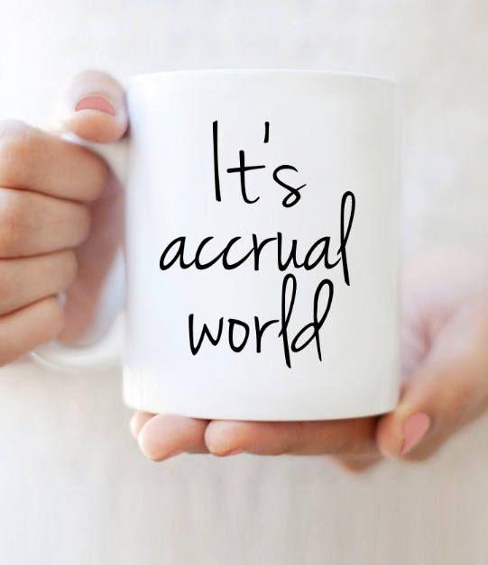 It's Accrual World  11oz Mug Accounting Accountant