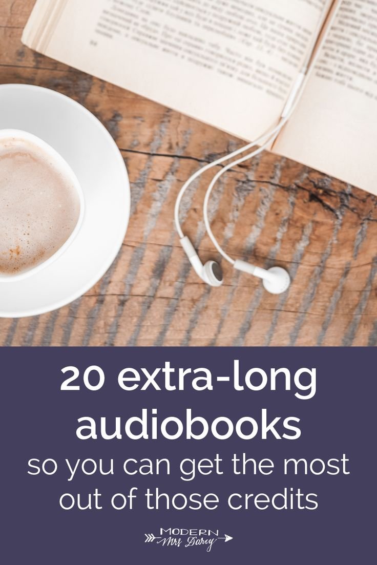 20 Extra Long Audiobooks So You Can Get The Most Out Of Those Credits Modern Mrs Darcy Audiobooks Books To Read Online Audio Books