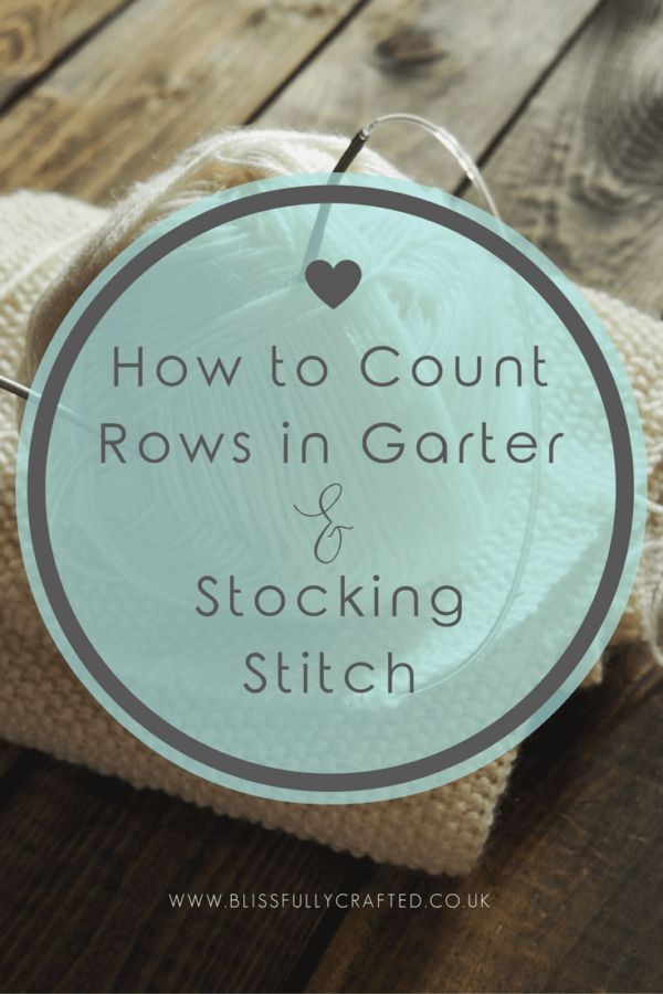 How To Count Rows in Garter and Stocking Stitch   If you have trouble wrapping your head around counting and keeping track of your rows when knitting, click through to read this blog post now. It explains exactly how to do it for garter and stocking stitch, plus handy hints to help you keep track whilst you work!