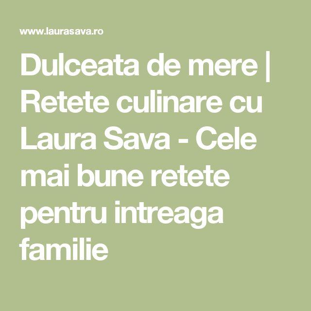 Dulceata de mere   Retete culinare cu Laura Sava - Cele mai bune retete pentru intreaga familie