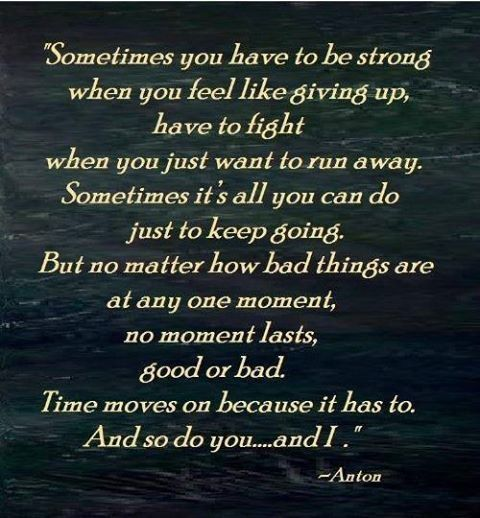 Sometimes You Have To Be Strong Life Quotes Quotes Positive Quotes Quote  Life Positive Wise Advice