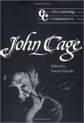 Cambridge Companion to John Cage (Cambridge Companions to Music): Amazon.co.uk: David Nicholls: 9780521789684: Books