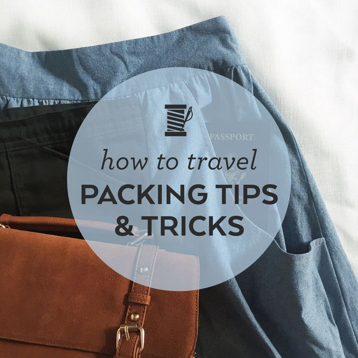 How to Travel –Packing Tips and Tricks