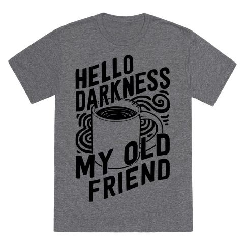 I've come to talk with you again. I have no choice, it's a morning ritual, and like a good breakfast, need my coffee black and dark. Bitter like life.