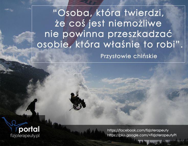 Osoba, która twierdzi, że coś jest niemożliwe nie powinna przeszkadzać osobie, która właśnie to robi. http://fizjoterapeuty.pl/ #zdrowie #cytaty #motywacja #fizjoterapia #rehabilitacja